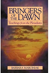 Bringers of the Dawn: Teachings from the Pleiadians Kindle Edition