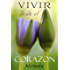 Vivir desde el corazón (Spanish Edition)