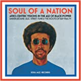 Soul of a Nation: Afro-Centric Visions in the Age of Black Power - Underground Jazz, Street Funk & the Roots of Rap 1968-79