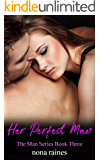 Her Perfect Man (The Man Series Book 3)