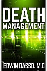 Death Management: A Jack Bass, MD, Thriller (Jack Bass Black Cloud Chronicles Book 3) Kindle Edition