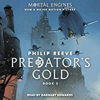 Predator's Gold: Mortal Engines, Book 2