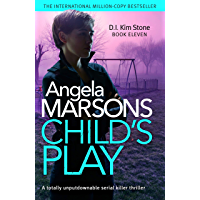 Child's Play: A totally unputdownable serial killer thriller (Detective Kim Stone Crime Thriller Series Book 11)