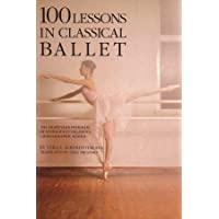100 Lessons in Classical Ballet: The Eight-Year Program