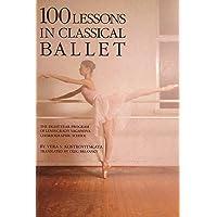 100 lessons in classical ballet: The Eight-Year Program of Leningrad's Vaganova Choreographic School