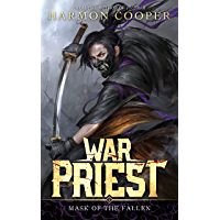 War Priest: Mask of the Fallen: (A Progression Fantasy/Cultivation Series)