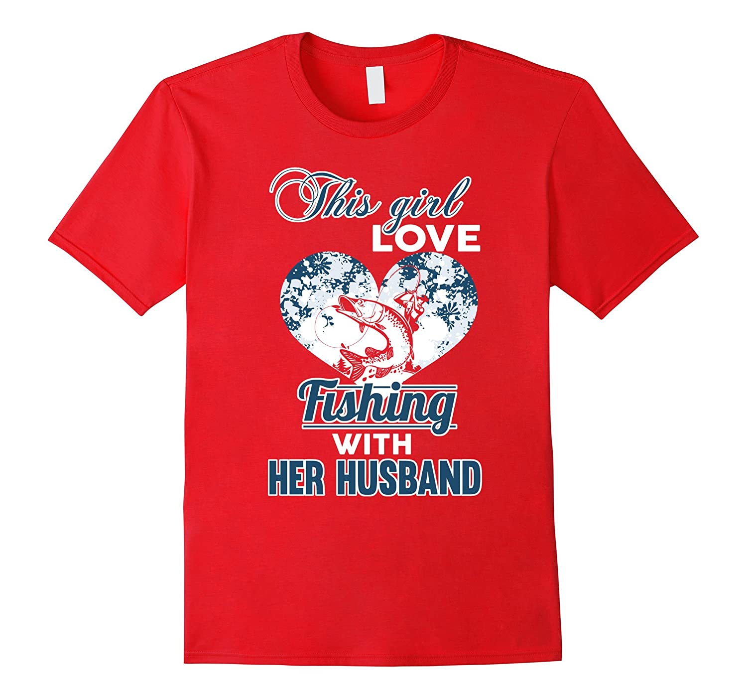 Fishing T-shirt , This girl love Fishing with her husband-BN