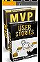 Agile Product Management (Box Set): User Stories & Minimum Viable Product with Scrum (MVP)  21 Tips (scrum, scrum master, agile development, agile software development) (English Edition)