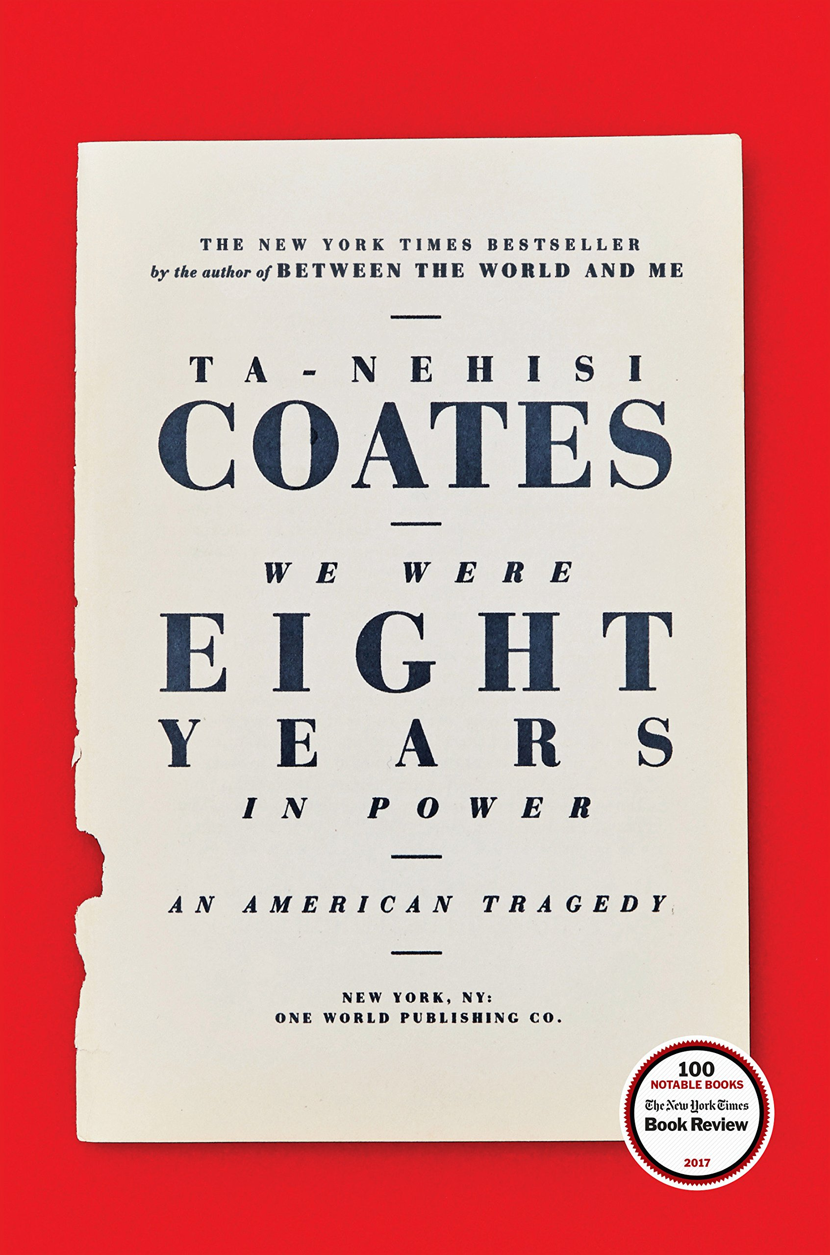 We Were Eight Years In Power An American Tragedy Ta Nehisi Coates