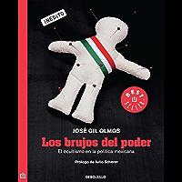 Los brujos del poder (Los brujos del poder 1): El ocultismo en la política mexicana