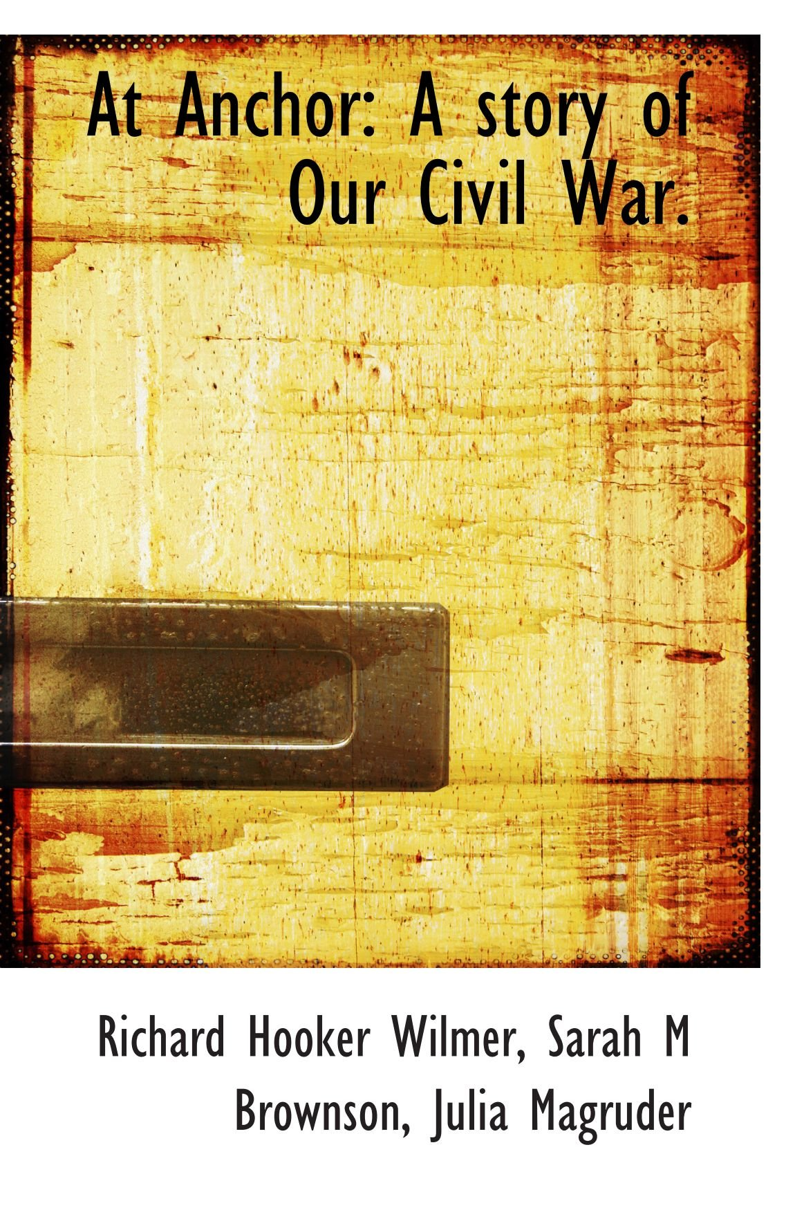 Download At Anchor: A story of Our Civil War. PDF