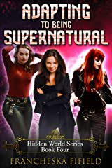 Adapting to being Supernatural (Hidden World Book 4) Kindle Edition