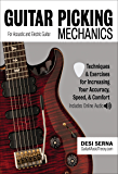 Guitar Picking Mechanics: Techniques & Exercises for Increasing Your Accuracy, Speed, & Comfort (Book + Online Audio) (English Edition)