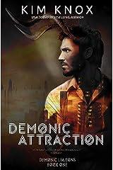 Demonic Attraction (Demonic Liaisons Book 1) Kindle Edition