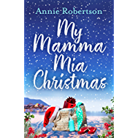 My Mamma Mia Christmas: The perfect heartwarming Christmas novella for 2018