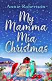 My Mamma Mia Christmas: Escape to Greece in this festive and feel-good short story - here we go again!