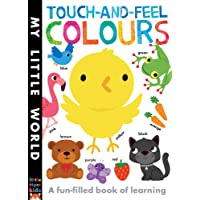 LT - Touch-and-feel Colours : A Fun-filled Book of Learning