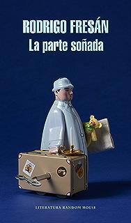 La parte soñada (Spanish Edition)