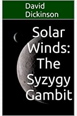 Solar Winds: The Syzygy Gambit Kindle Edition