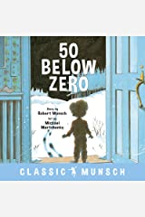 50 Below Zero (Classic Munsch) Kindle Edition