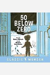 50 Below Zero (Classic Munsch) Kindle Edition
