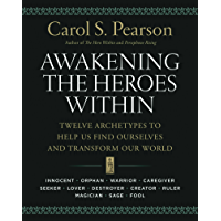 Awakening the Heroes Within: Twelve Archetypes to Help Us Find Ourselves and Transform Our World (English Edition)