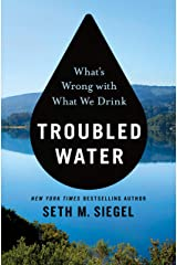 Troubled Water: What's Wrong with What We Drink Kindle Edition