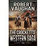 The Crocketts': Western Saga Two