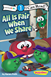 All Is Fair When We Share: Level 1 (I Can Read! / Big Idea Books / VeggieTales)