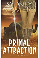 Primal Attraction (Pendragon Gargoyles Book 3) Kindle Edition