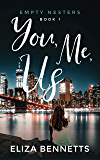 You, Me, Us (Empty Nesters Book 1)