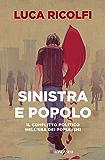 Sinistra e popolo: Il conflitto politico nell'era dei populismi