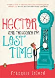 Hector and the Search for Lost Time (Hector's Journeys)