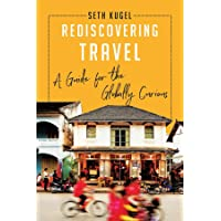 Rediscovering Travel – A Guide for the Globally Curious