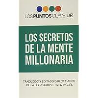 Los Puntos Clave de: Los Secretos de La Mente Millonaria (Spanish Edition)