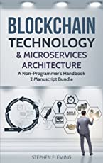 Blockchain Technology & Microservices Architecture: A Non-Programmer's Handbook (English Edition)