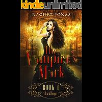 The Vampire's Mark 1: Dark Reign (Reverse Harem Romance)