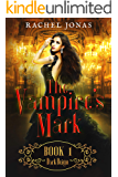 The Vampire's Mark 1: Dark Reign (Reverse Harem Romance)