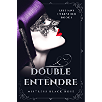 Double Entendre: Lesbian BDSM Erotic Romance: (Lesbians in Leather Book 1) (English Edition)