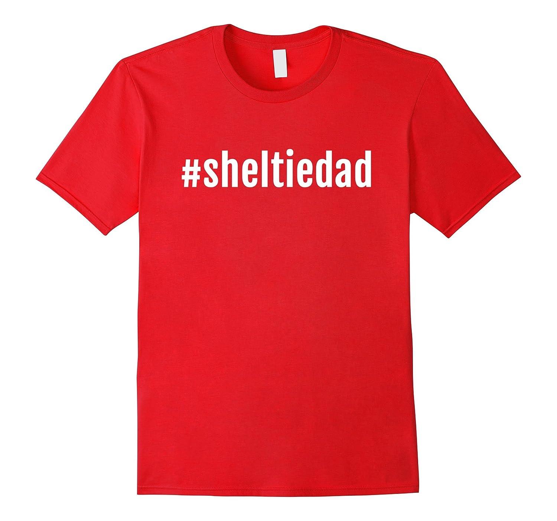 A Hashtag Sheltie Dad T-Shirt, Sheltie Dad Shirt Gift Men-ANZ