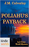 The Lei Crime Series: Poliahu's Payback (Kindle Worlds) (Detective Reef Kahili Book 3)