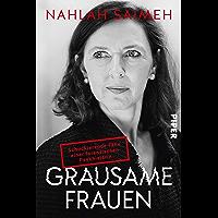 Grausame Frauen: Schockierende Fälle einer forensischen Psychiaterin (German Edition)