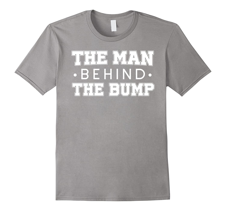 Mens The Man Behind the Bump Tshirt - Funny Saying Father Shirt-TH