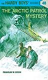 Hardy Boys 48: The Arctic Patrol Mystery (The Hardy Boys)