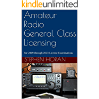 Amateur Radio General Class Licensing: For 2019 through 2023 License Examinations