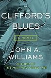Clifford's Blues: A Novel