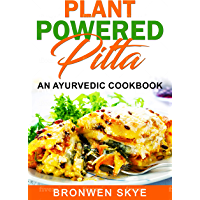 Plant Powered Pitta: An Ayurvedic Cookbook (English Edition)