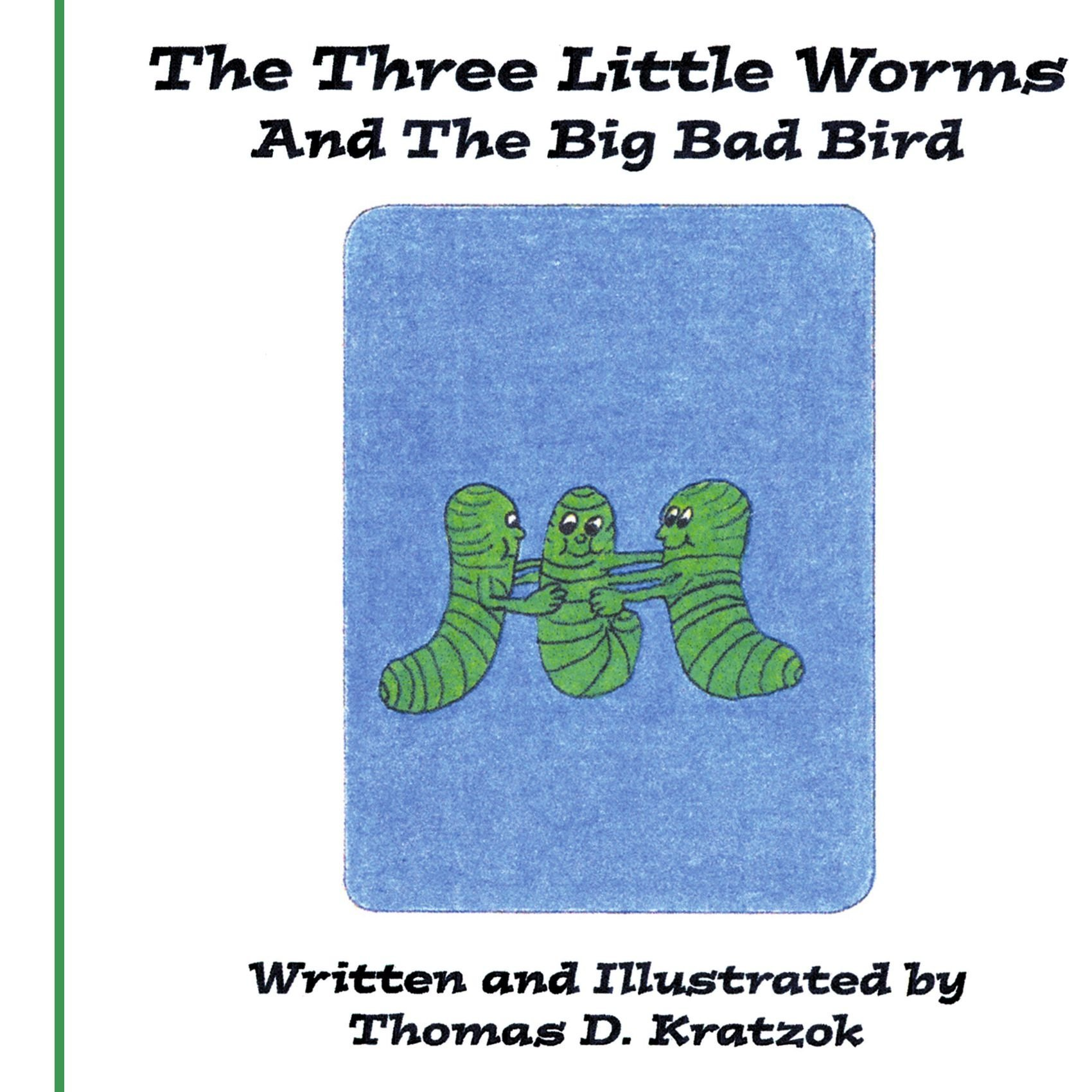 Download The Three Little Worms and The Big Bad Bird pdf epub