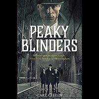 Peaky Blinders: De ware geschiedenis van de beruchtste bendes van Birmingham