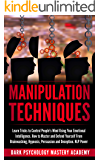 Manipulation Techniques: Learn Tricks to Control People's Mind Using Your Emotional Intelligence. How to Master and Defend Yourself From Brainwashing, Hypnosis, Persuasion and Deception. NLP Power